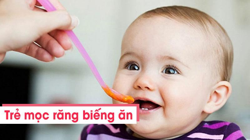 Trẻ mọc răng biếng ăn trong bao lâu