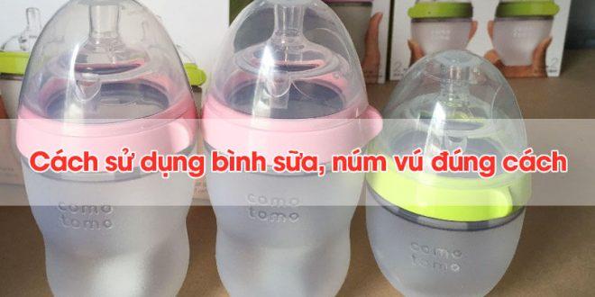 Chia sẻ cách sử dụng bình sữa và núm vú đúng cách