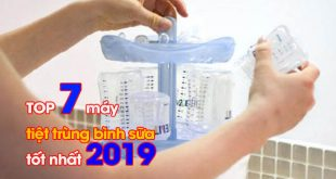 Máy tiệt trùng bình sữa tốt nhất 2019